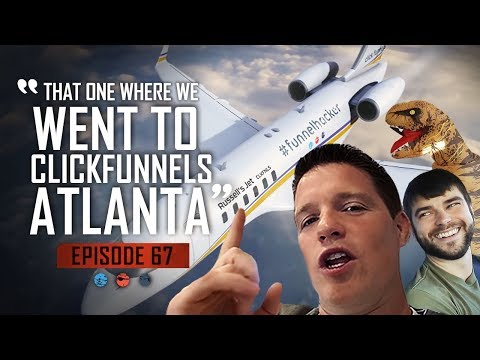 That One Where We Went To ClickFunnels Atlanta ... Funnel Hacker TV Episode 67