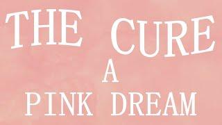 The Cure - A Pink Dream - Subtitulada (Español / Inglés)