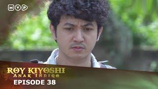 Roy Kiyoshi Anak Indigo Episode 38