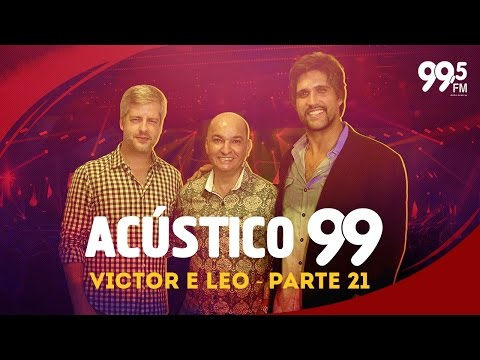 Acústico 99: Victor e Leo - Chuva de Bruxaria (parte 21)