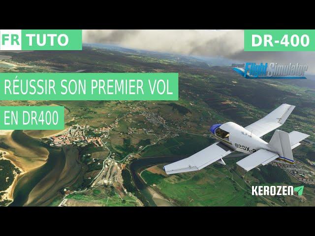 RÉUSSIR SON PREMIER VOL EN DR400 SUR FS 2020 | TUTO FR