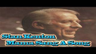 Stan Kenton - Mama Sang A Song