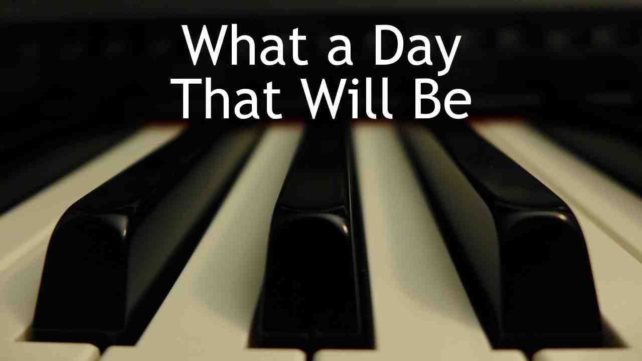 what a day that will be piano instrumental hymn with lyrics youtube. Black Bedroom Furniture Sets. Home Design Ideas