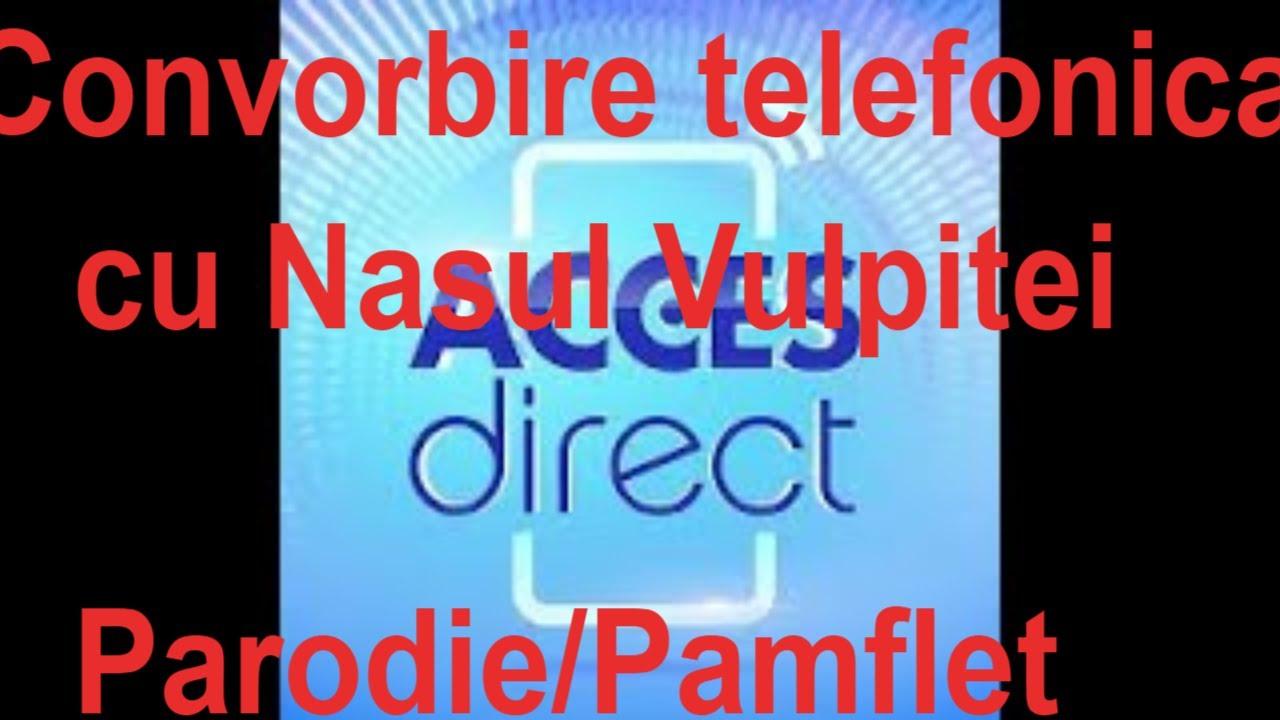 Cea mai tare Convorbire telefonica cu Nasul Vulpitei la Acces Direct sunt vinovat.(Parodie/Pamflet)