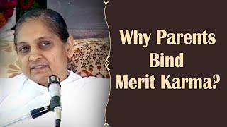 Why Parents Bind Merit Karma?