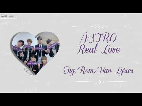 ASTRO- Real Love (Color Coded Lyrics~ Eng/Rom/Han)
