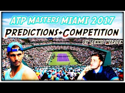ATP Masters Miami 2017 - Predictions+Competition by Tennis Warden