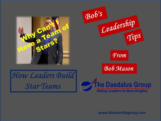 Why Can't I Have a Team of Stars: How Leaders Build Star Teams
