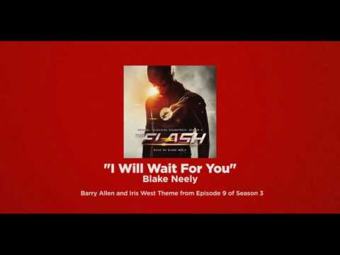 """Barry and Iris Theme - """"I Will Wait For You"""" by Blake Neely"""