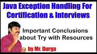 Java Exception Handling || Important Conclusions about Try with Resources|| by Durg a Sir