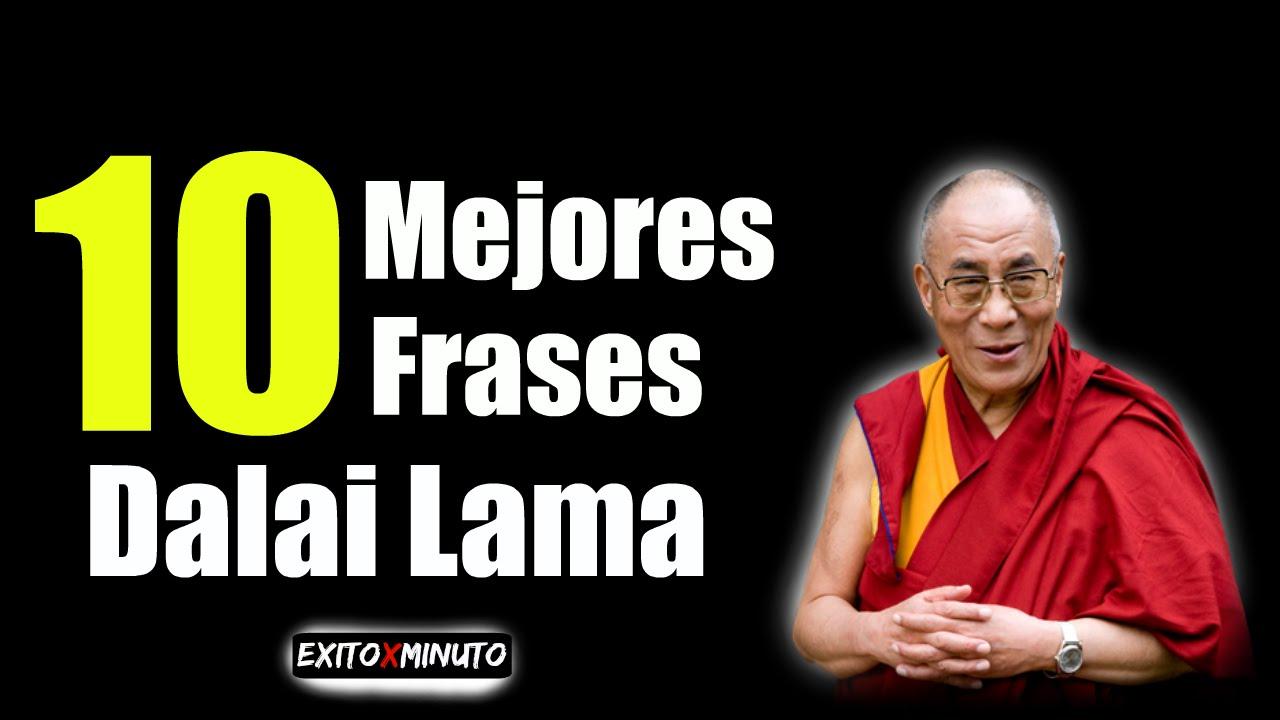 Las 10 Mejores Frases Del Dalai Lama Motivacion Youtube