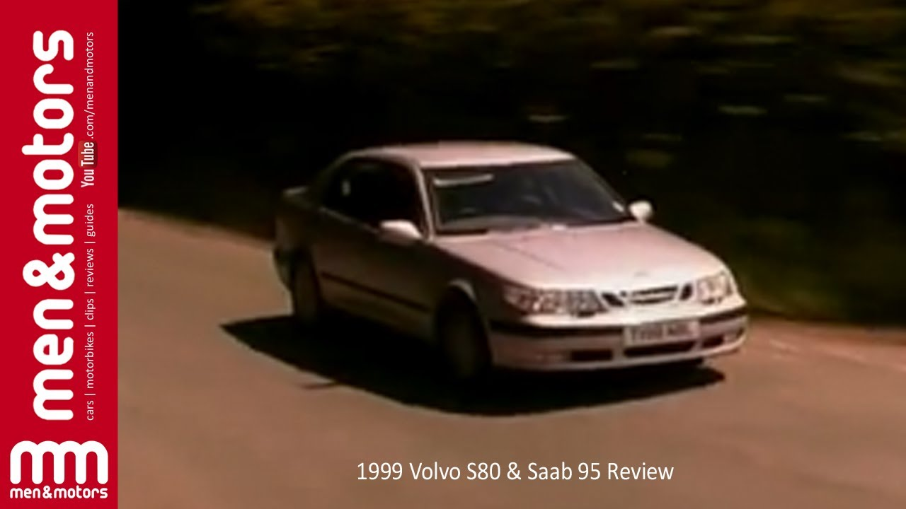 1999 volvo s80 saab 95 review