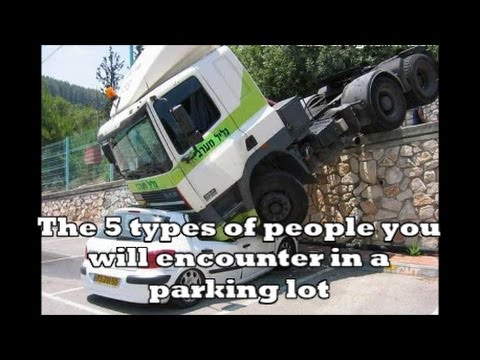 The 5 Types of People You Will Encounter in a Parking Lot