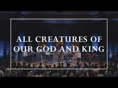 All Creatures of Our God and King • Prayers of the Saints Live