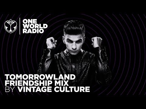 One World Radio - Friendship Mix - Vintage Culture