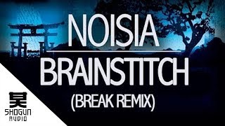 Noisia - Brainstitch (Break Remix)