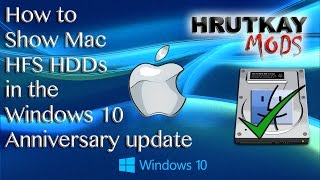Mac Boot Camp: Fix the Missing Mac HFS HDDs in Windows 10 Anniversary & Later
