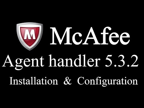 How to Install McAfee Agent handler 5 3 2