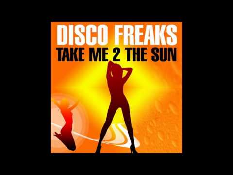 Disco Freaks - Take Me 2 The Sun (Freemasons Edit Remix)