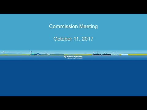 Port of Portland Commission Meeting - Oct. 11, 2017