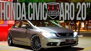 BB Garage | Honda Civic | Aro 20""