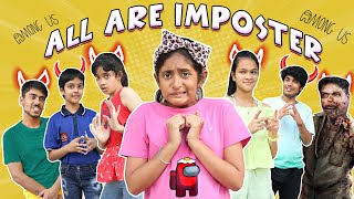 All Are IMPOSTERS | AMONG US Game in REAL LIFE 2 | MyMissAnand