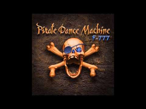 F-777 - Pirate Dance Machine || Mutiny | Remastered