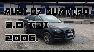 Audi Q7 3.0 TDI QUATTRO 2006. -  TEST POLOVNIH VOZILA