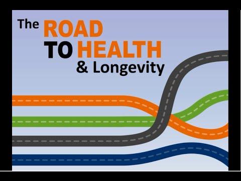 The Road to Health & Longevity
