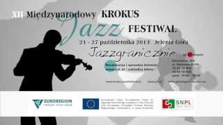 """XII Międzynarodowy Krokus Jazz Festiwal im. Tadeusza """"Errolla"""" Kosińskiego"""