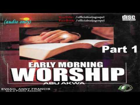 Evang Anny Francis - Early Morning Worship (Part 1) [Official Naija Gospel]