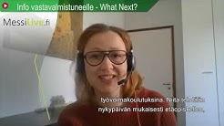 Kooste: Info vastavalmistuneelle - What Next?