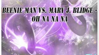 BEENIE MAN VS. MARY J.BLIDGE- OH NA NA NA