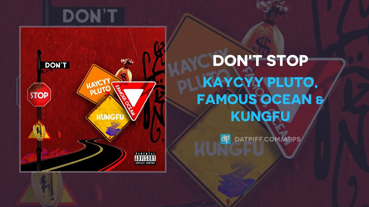 KayCyy Pluto, Famous Ocean & KungFu — DON'T STOP (AUDIO)