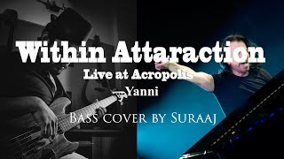 Within Attraction Live at Acropolis - Yanni Bass Cover by BasSuraaj