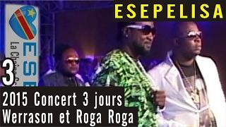 JOUR 3 - Werrason et Roga Roga 2015 - Concert à Grand Hotel Kinshasa - Esepelisa 4