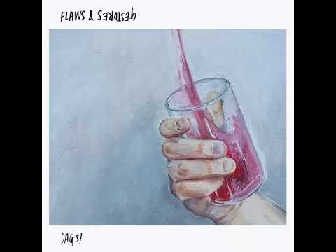 "DAGS! - ""Flaws & Gestures"" [Full LP] (2018)"