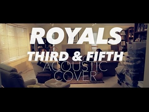 Royals - Lorde (Third & Fifth Cover)