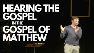 Hearing the Gospel in the Gospel of Matthew