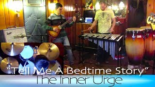 """""""Tell Me a Bedtime Story"""" - The Inner Urge // The Boat Sessions"""