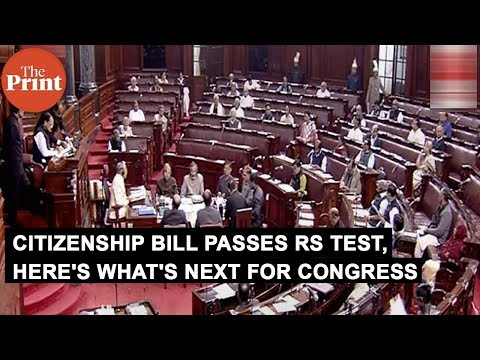 As Citizenship Bill passes Rajya Sabha test, here's what's next for the Congress