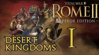 Enter Kush | Rome II: Total War Deserts Kingdoms | Kush Legendary Campaign | Episode 1