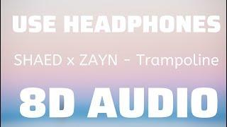 SHAED x ZAYN - Trampoline (8D USE HEADPHONES)🎧