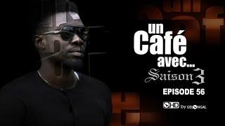Un Café Avec...Saison3 - Episode N°56