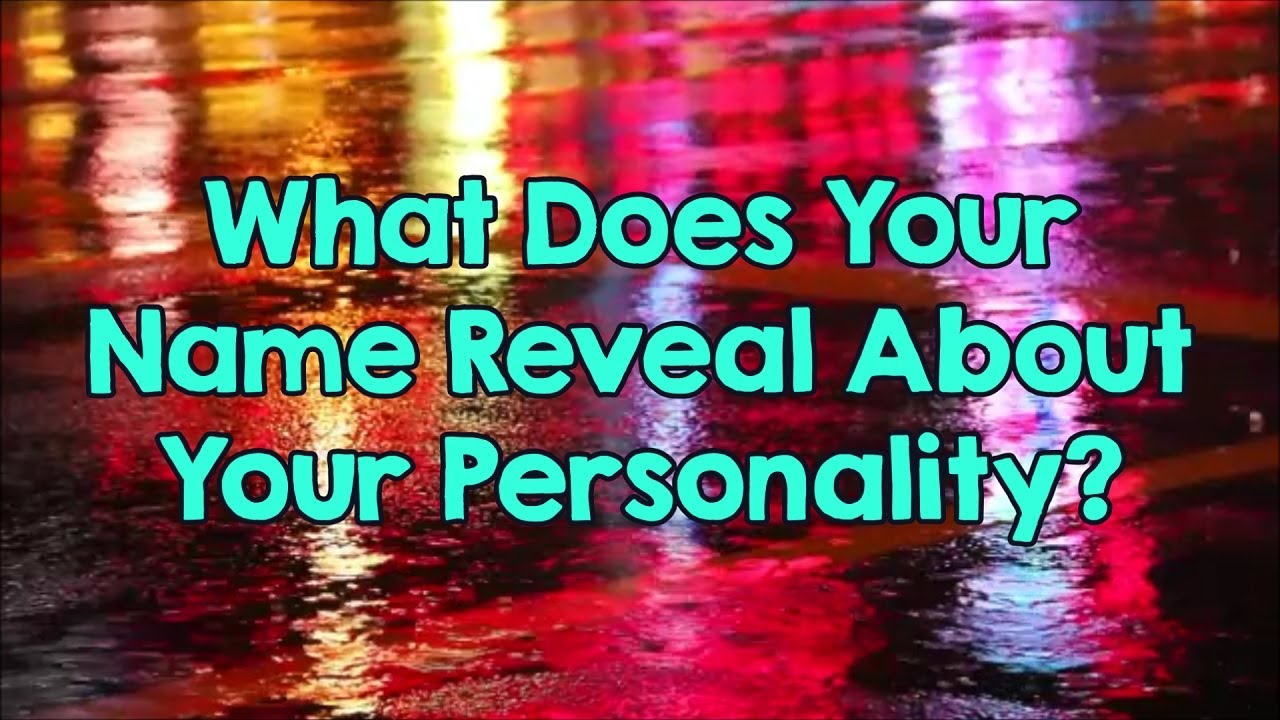 c05975f8bbd7e What Does Your Name Reveal About Your Personality  - YouTube
