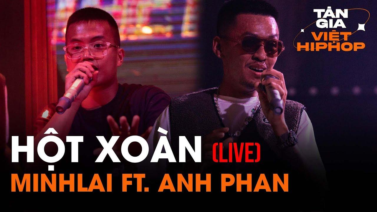 HOTXOAN - Minh Lai x Anh Phan   Live at Tân Gia Việt Hiphop