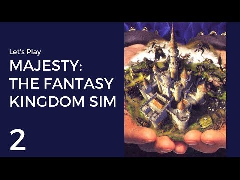 Let's Play Majesty: The Fantasy Kingdom Sim #2   The Forsaken Land  
