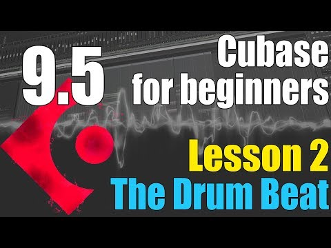 Cubase 9.5 Ultimate Beginners Tutorial : Lesson 2 – Building The Drum Beat