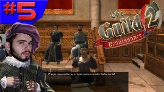 ENTRANDO PARA A POLÍTICA!!! - The Guild 2 Renaissance #5 - (Gameplay/PC/PT-BR) HD