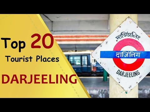 """DARJEELING"" Top 20 Tourist Places 